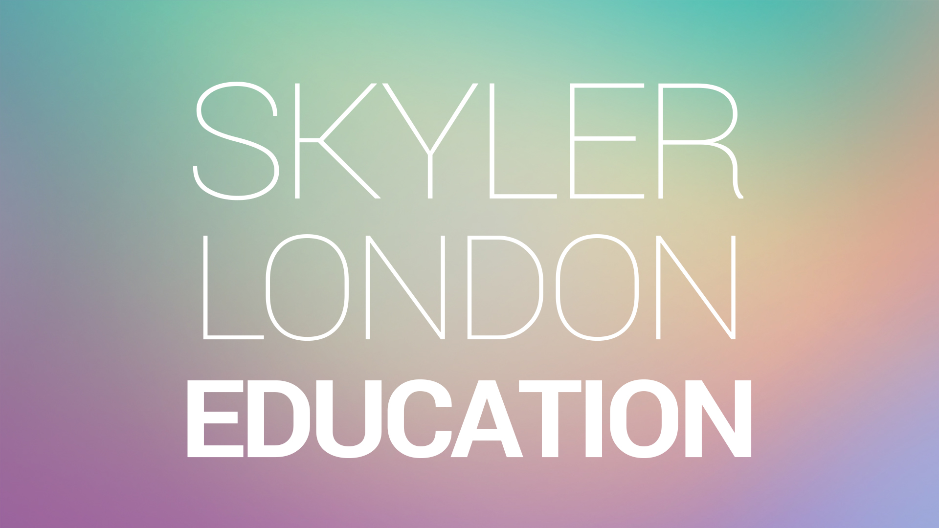 Skyler London Education
